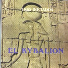 Libros de segunda mano: LIBRO DE LA EDITO, LUIS CARCAMO - TRES INICIADOS - EL KYBALION . Lote 33803533