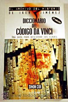 DICCIONARIO DEL CÓDIGO DA VINCI. GUÍA PARA DESCIFRAR CLAVES Y MISTERIOS. (Libros de Segunda Mano - Parapsicología y Esoterismo - Otros)