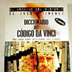 Libros de segunda mano: DICCIONARIO DEL CÓDIGO DA VINCI. GUÍA PARA DESCIFRAR CLAVES Y MISTERIOS. . Lote 33808817