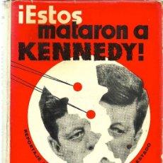 Libros de segunda mano: ¡ÉSTOS MATARON A KENNEDY! : REPORTAJE A UN GOLPE DE ESTADO / ROBINSON ROJAS. -- 1ª ED. , 1965. Lote 33960238