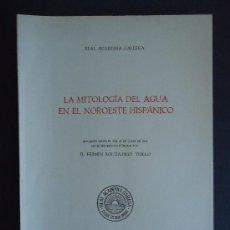 Libros de segunda mano: GALICIA.'LA MITOLOGIA DEL AGUA EN EL NOROESTE HISPANICO' FERMIN BOUZA-BREY 1973. Lote 39311664