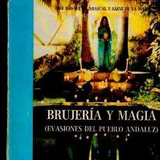 Libros de segunda mano: BRUJERÍA Y MAGIA, EVASIONES DEL PUEBLO ANDALUZ, JOSÉ RAFAEL DE ABASCAL, FUNDACIÓN BLAS INFANTE 1984. Lote 33888956