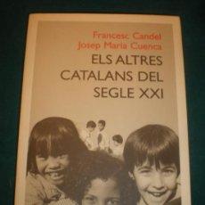 Libri di seconda mano: ELS ALTRES CATALANS DEL SEGLE XXI - LIBRO EN CATALÀ DE FRANCESC CANDELY J.Mª CUENCA - PLANETA 2001. Lote 33952983
