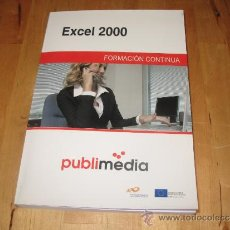 Libros de segunda mano: LIBRO CURSO FORMACIÓN CONTINUA MICROSOFT EXCEL 2000 PUBLIMEDIA INCLUYE CD EXAMEN INFORMÁTICA D363. Lote 33949885