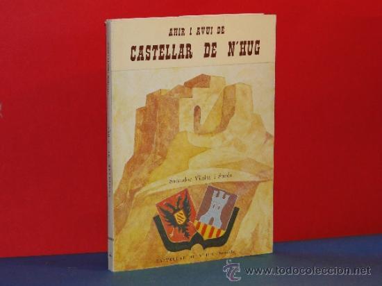 AHIR I AVUI DE CASTELLAR DE N'HUG. --VILALTA I SUROS, SALVADOR (Libros de Segunda Mano - Historia - Otros)