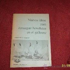 Libros de segunda mano: NUEVAS IDEAS PARA CONSEGUIR BENEFICIOS EN EL GALLINERO.CURIOSÍSIMO EJEMPLAR.. Lote 33986650
