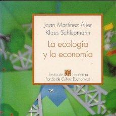 Libros de segunda mano: JOAN MARTINEZ ALIER Y KLAUS SCHLÜPMANN: LA ECOLOGÍA Y LA ECONOMIA (MÉXICO, 1991). Lote 33992322