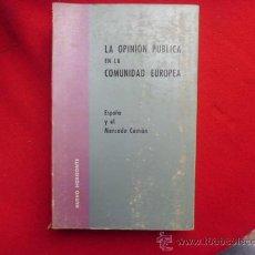 Libros de segunda mano: LIBRO LA OPINION PUBLICA EN LA COMUNIDAD EUROPEA 1965 MADRID L-2204 . Lote 33994014