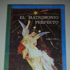 Libros de segunda mano: EL MATRIMONIO PERFECTO SAMAEL AUN WEOR AÑOS 70 IMPRESO EN R. DOMINICANA SABIDURIA GNOSTICA. Lote 34205007