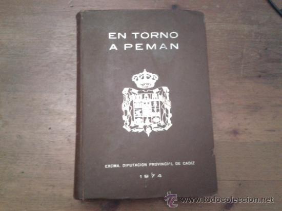 EN TORNO A PEMAN. EXCMA. DIPUTACION PROVINCIAL DE CADIZ 1974. BUENA CONSERVACIÓN (Libros de Segunda Mano - Historia - Otros)