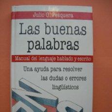 Libros de segunda mano: LA BUENAS PALABRAS. PESQUERA. Lote 34020926