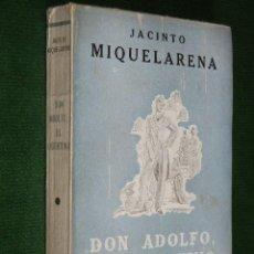 Libros de segunda mano: DON ADOLFO, EL LIBERTINO. NOVELA DE 1900, DE JACINTO MIQUELARENA 1940 1A EDICION. Lote 34022008