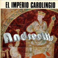 Libros de segunda mano: EL IMPERIO CAROLINGIO. COLEC.: UNIVERSO DE LAS FORMAS, AGUILAR 1968. Lote 40297393