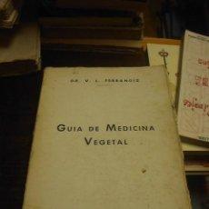 Libros de segunda mano: V.L.FERRANDIZ, GUIA MEDICA VEGETAL, 1967. Lote 34055324
