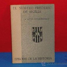 Libros de segunda mano: EL NOSTRE FREDERIC DE SICÍLIA .--RAFAEL OLIVAR BERTRAND . Lote 34087290
