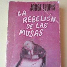 Libros de segunda mano: LA REBELION DE LAS MUSAS- JORGE LLOPIS- HUMOR. Lote 37537849