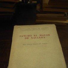 Libros de segunda mano: SANCHO EL MAYOR DE NAVARRA, JUSTO PEREZ DE URBEL, DIPUT.FORAL DE NAVARRA, 1950. Lote 34072565
