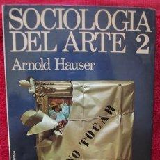 Libros de segunda mano: SOCIOLOGÍA DEL ARTE 2 - ARNOLD HAUSER (GUADARRAMA, 1975). Lote 34076146