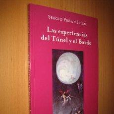Libros de segunda mano: LAS EXPERIENCIAS DEL TÚNEL Y EL BARDO: EL PSIQUISMO ENTRE LA VIDA Y LA MUERTE. - SERGIO PEÑA. Lote 34098838