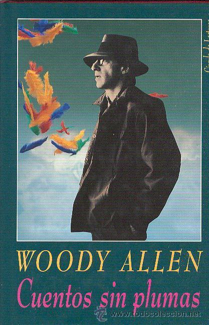 WOODY ALLEN / CUENTOS SIN PLUMAS . CÍRCULO DE LECTORES. A ESTRENAR (Libros de Segunda Mano (posteriores a 1936) - Literatura - Otros)