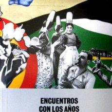 Libros de segunda mano: 'ENCUENTROS CON LOS AÑOS '30' (2012), CATÁLOGO EXPOSICIÓN MUSEO REINA SOFÍA, SIN USO, PRECINTADO. Lote 45207879