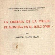 Libros de segunda mano: LA LIBRERIA DE LA ORDEN DE MONTESA EN EL SIGLO XVIII - DE JOSEFINA MATEU - AÑO 1974. Lote 34153787