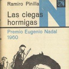 Libros de segunda mano: RAMIRO PINILLA / LAS HORMIGAS CIEGAS . ED. DESTINO 1971 PREMIO NADAL 1960. Lote 49157823