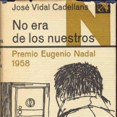 Libros de segunda mano: JOSÉ VIDAL CADELLANS NO ERA DE LOS NUESTROS ED DESTINO 1959 1ª EDICIÓN BARCELONA 1928 IGUALADA 1960. Lote 113289919
