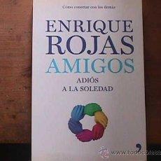 Libros de segunda mano: AMIGOS, ADIOS A LA SOLEDAD, ENRIQUE ROJAS MARCOS, TEMAS DE HOY, 2009. Lote 34177756
