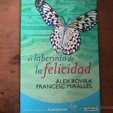 Libros de segunda mano: EL LABERINTO DE LA FELICIDAD, ALEX ROVIRA Y FRANCESC MIRALLES, AGUILAR, 2007. Lote 58476637