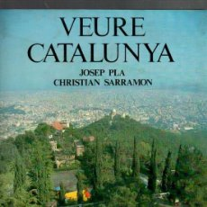 Libros de segunda mano: VEURE CATALUNYA TEXT JOSEP PLA FOTOGRAFIES I TEXT CHRISTIAN SARRAMON EDICIONS DESTINO BARCELONA 1980. Lote 27413392