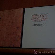 Libros de segunda mano: LIBRO ANTIGUO DE BENEFICIOS DE LA PARROQUIAL IGLESIA DE SANTA MARÍA / ALICANTE 1997. Lote 34194989