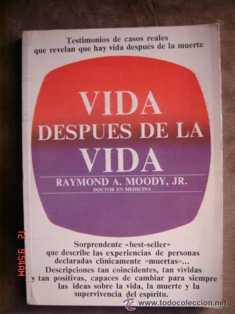 VIDA DESPUÉS DE LA VIDA. RAYMOND A. MOODY JR. EDAF,1976. RELIGIÓN. PARAPSICOLOGIA (Libros de Segunda Mano - Parapsicología y Esoterismo - Otros)