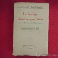 Libros de segunda mano: LIBRO LA ENCÍCLICA QUADRAGESINO ANNO JOAQUIN AZPIAZU Y MANUEL M. TRIANA 1938 BURGOS L-2317. Lote 34209836