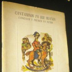 Libros de segunda mano: CANTARINOS PA QUE SUAÑES CANCIAES Y POEMES PA NEÑOS. Lote 34290959