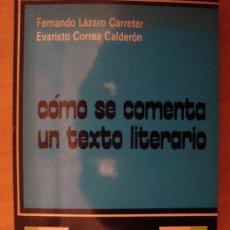 Libros de segunda mano: LIBRO COMO SE COMENTA UN TEXTO LITERARIO . Lote 34233162