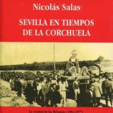 Libros de segunda mano: SEVILLA EN TIEMPOS DE LA CORCHUELA --NICOLAS SALAS. Lote 34234534