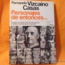 Libros de segunda mano: PERSONAJES DE ENTONCES... FERNANDO VIZCAINO CASA. ESPEJO DE ESPAÑA, EDITORIAL PLANETA, 1ª EDICION MA. Lote 34258173