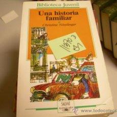 Libros de segunda mano: UNA HISTORIA FAMILIARCHRISTINE NÖSTLINGER JUVENIL2,00 € . Lote 34283488