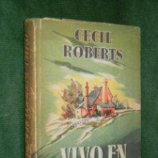 Libros de segunda mano: VIVO EN EL CAMPO DE CECIL ROBERTS, 1A.EDICION,. Lote 34271931