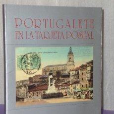Libros de segunda mano: PORTUGALETE EN LA TARJETA POSTAL.. Lote 34085029