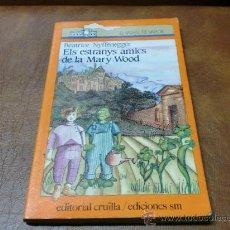 Libros de segunda mano: LIBRO=LLIBRE Nº 68 ELS ESTRANYS AMICS DE LA MARY WOOD DE B. NYFFENEGGER. Lote 34301332