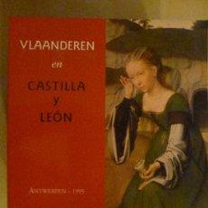 Libros de segunda mano: VLAANDEREN EN CASTILLA Y LEON. 1995 (FLANDES Y CASTILLA Y LEON EN EL UMBRAL DE EUROPA).. Lote 34328317