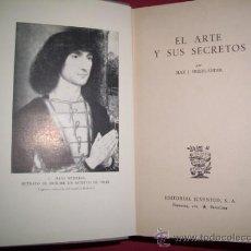 Libros de segunda mano: FRIEDLÄNDER, MAX J. - EL ARTE Y SUS SECRETOS. Lote 34330850
