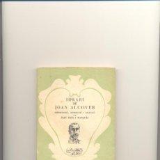 Libros de segunda mano: IDEARI DE JOAN ALCOVER / INTRODUCCIÓ, ORDENACIÓ I SELECCIÓ DE JOAN PONS I MARQUÈS PALMA DE MALLORCA. Lote 34338595