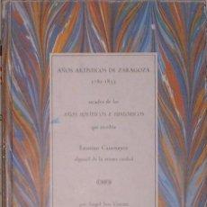 Libros de segunda mano: AÑOS ARTISTICOS DE ZARAGOZA 1782-1833. FAUSTINO CASAMAYOR. POR ANGEL SAN VICENTE IBERCAJA 1991. Lote 193289146