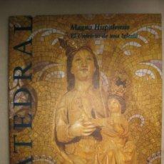 Libros de segunda mano: CATEDRAL - MAGNA HISPALENSIS - EL UNIVERSO DE UNA IGLESIA - CATALOGO 1992. Lote 34355947