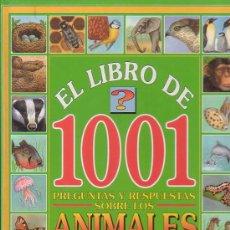 Libros de segunda mano: EL LIBRO DE 1001 PREGUNTAS Y RESPUESTAS SOBRE LOS ANIMALES /EDITA : SUSAETA. Lote 34358302