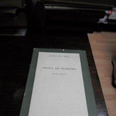 Libros de segunda mano: RAFAEL CALVO SERER, ESPAÑA SIN PROBLEMAS, PENSAMIENTO ACTUAL, 1957. Lote 34360823