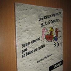 Libros de segunda mano: ENSAYO GENERAL PARA UN BALLET ANARQUISTA - LUIS CASTRO NOGUEIRA / M.H.DE OSSORNO (ENSAYO SOBRE ARTE). Lote 34397148